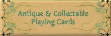 Link to a great site  for Antiueq and collectabless playing cards